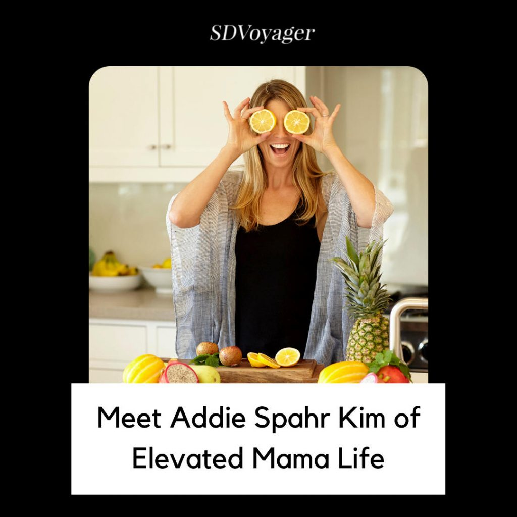 SDVoyager Graphic Meet Addie Spahr Kim of Elevated Mama Life